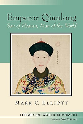 Emperor Qianlong By Elliott, Mark C./ Stearns, Peter (EDT)