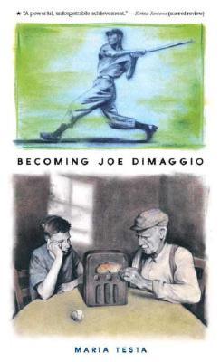 Becoming Joe Dimaggio By Testa, Maria/ Hunt, Scott (ILT)