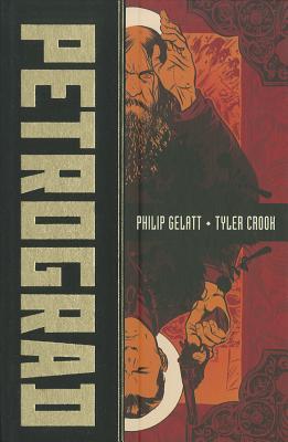 Petrograd By Gelatt, Philip/ Crook, Tyler (ILT)/ Beaton, Jill (EDT)